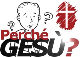 Perché Gesù